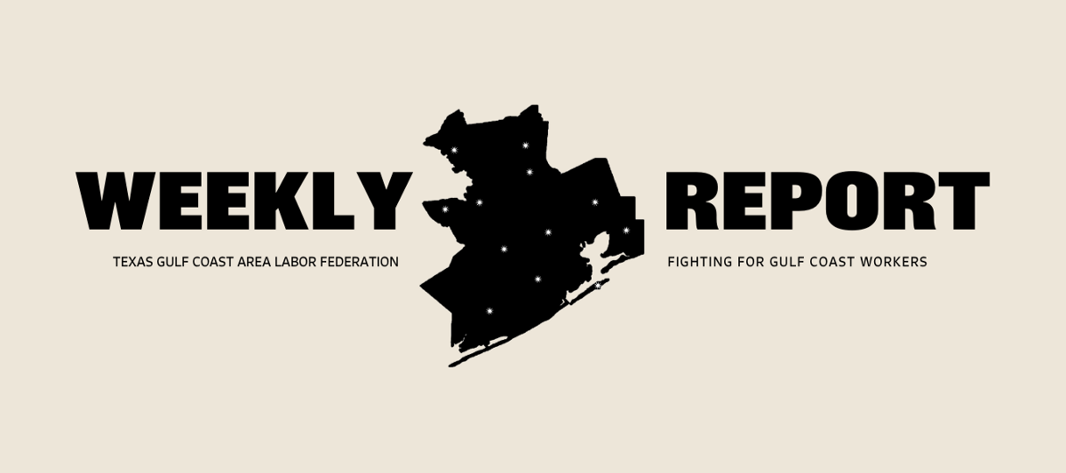 alf-weekly-report-june-24th-check-out-the-afl-weekly-report-for-the-by-texas-gulf-coast-labor-federation-afl-cio-june-2021-12